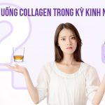 Có nên uống collagen khi bị hành kinh?